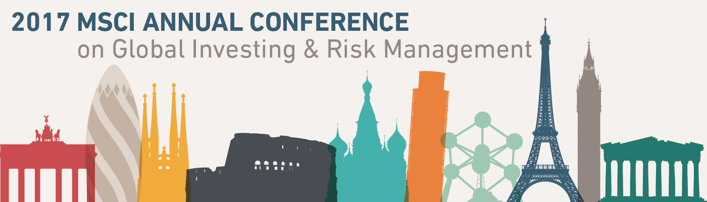 MSCI Annual Conference on Global Investing and Risk Management 2017
